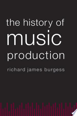 The History of Music Production - ISBN:9780199357178