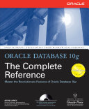 Oracle Database 10g The Complete Reference The Most Comprehensive Oracle Database Reference