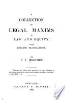 A Collection of Legal Maxims in Law and Equity