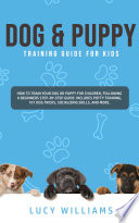 Dog Puppy Training Guide For Kids