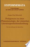 """Prolegomena zu einer """"Phänomenologie"""" der römischen Literaturgeschichtsschreibung"""