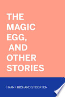 The Magic Egg, and Other Stories
