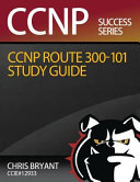 Chris Bryant s CCNP Route 300 101 Study Guide