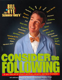 Bill Nye the Science Guy s Consider the Following