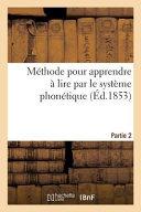 Methode Pour Apprendre a Lire Par Le Systeme Phonetique