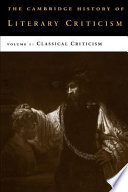 The Cambridge History of Literary Criticism  Volume 1  Classical Criticism