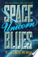 Space Unicorn Blues For Bala The Magical Creatures Of The