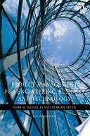 Project Management For Engineering  Business And Technology : principles and practice. 3rd ed. c2008....