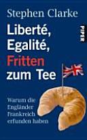 Liberté, égalité, Fritten zum Tee