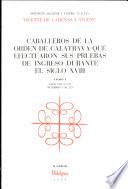 Caballeros de la orden de Calatrava que efectuaron sus pruebas de ingreso durante el siglo XVIII