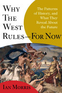 Why the West Rules - For Now Book