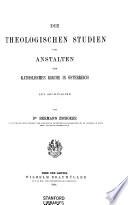 Die theologischen Studien und Anstalten der katholischen Kirche in Österreich