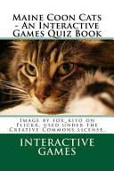 Maine Coon Cats An Interactive Games Quiz Book