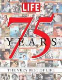 LIFE 75 Years