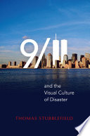 9 11 And The Visual Culture Of Disaster