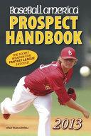 Baseball America 2013 Prospect Handbook