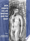 New Essays on Life Writing and the Body