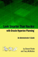 Look Smarter Than You Are with Hyperion Planning: an Administrator's Guide