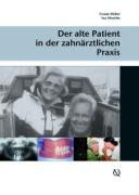 Der alte Patient in der zahnärztlichen Praxis