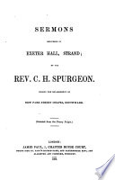 Sermons delivered in Exeter Hall  Strand      Selected from the Penny Pulpit      The concluding services of the Rev  C  H  Spurgeon