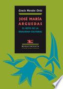 José María Arguedas: El reto de la dualidad cultural