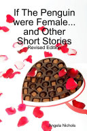 If The Penguin were Female...and other short stories Volume 2