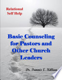 Basic Counseling For Pastors And Other Church Leaders