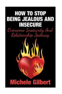 How to Stop Being Jealous and Insecure