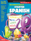 Complete Book of Starter Spanish  Grades Preschool   1 To 1 Features Educational Games Puzzles And