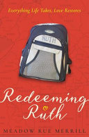 Redeeming Ruth : baby, a devastating diagnosis, and the way god...