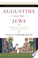 Augustine and the Jews Into The Life Times And