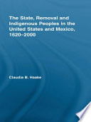 The State  Removal and Indigenous Peoples in the United States and Mexico  1620 2000