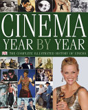 Cinema Year By Year : day, this updated, year-by-year history...