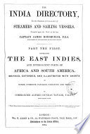 The India directory  for the guidance of commanders of steamers and sailing vessels  founded upon the work of J  Horsburgh