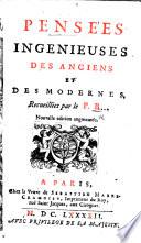 Pens Es Ing Nieuses Des Anciens Et Des Modernes Recueillies Par Le P B I E D Bouhours Nouvelle Dition Augment E