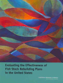 Evaluating the Effectiveness of Fish Stock Rebuilding Plans in the United States Management Act Of 1976 Now