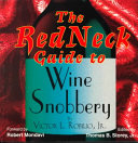 The Redneck Guide to Wine Snobbery