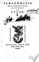 Paraphrasis Des Erasmi Rot In Evangelium Lucae