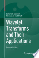 Wavelet Transforms And Their Applications book