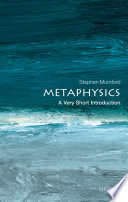 Metaphysics  A Very Short Introduction