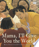 Mama  I ll Give You the World