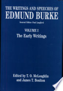 The Writings and Speeches of Edmund Burke  Volume I  The Early Writings