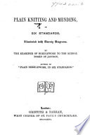 Plain Knitting And Mending In Six Standards Illustrated With Diagrams By The Examiner Of Needlework To The School Board Of London Mrs L S Floyer Etc