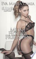 Meine h  rige Freundin 1   Erotischer Roman    Audio     Edition Edelste Erotik