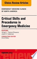 Critical Skills and Procedures in Emergency Medicine  An Issue of Emergency Medicine Clinics