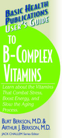 User s Guide to B Complex Vitamins