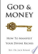 God and Money  How to Manifest Your Divine Riches