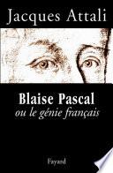 Blaise Pascal ou le g  nie fran  ais