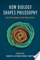 How Biology Shapes Philosophy Book PDF