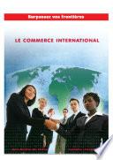 LE COMMERCE INTERNATIONAL Surpassez vos fronti  res
